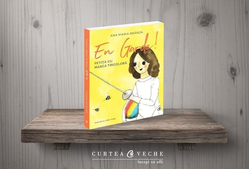 """En Garde! Fetiţa cu masca tricoloră"""", carte semnată de Ana-Maria Brânză"""