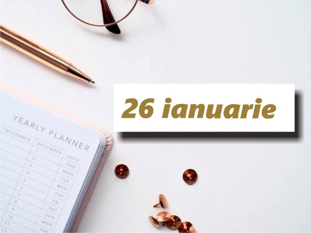 26 ianuarie astăzi