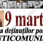 """9 martie -""""Ziua Deţinuţilor Politici Anticomunişti din perioada 1944-1989"""""""
