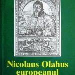 Oameni care au fost… Umanistul și istoricul Nicolaus Olahus