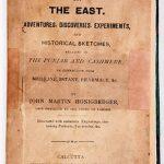 """""""Unchiul nostru din India"""", Johann Martin Honigberger, medic şi farmacist sas din Braşov, un călător neobosit pe drumuri orientale"""