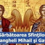 8 noiembrie - Soborul Sfinţilor Arhangheli Mihail şi Gavriil